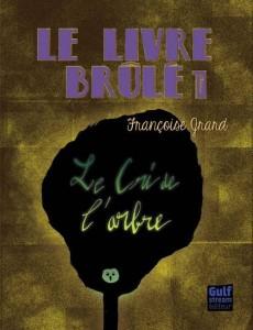 le-livre-brule-le-cri-de-larbre-tome-1-gulf-stream-editions-critique