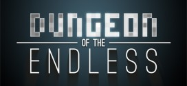 Dungeon of the Endless disponible – Nouvelle bande-annonce révélée