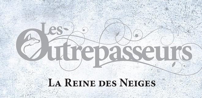 les-outrepasseurs-la-reine-des-neiges-tome-2-cindy-van-wilder-gulf-stream-editions-critique-livre
