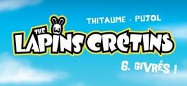 Bande-dessinée – Les Lapins Crétins toujours plus givrés !