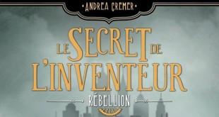 -le-secret-de-linventeur-andrea-cremer-lumen-edition-roman-tome-1