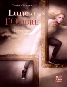 lune-et-lombre-forger-le-lien-charlotte-bousquet-tome-2-gulf-stream