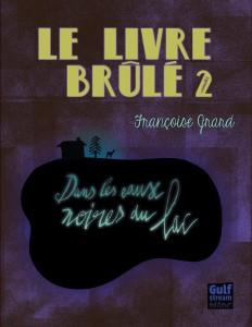 le-livre-brulé-tome-2-dans-les-eaux-noires-du-lac-avis-françoise-grard-gulf-stream