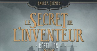 le-secret-de-linventeur-tome-1-rebellion-lumen-critique-avis-review1