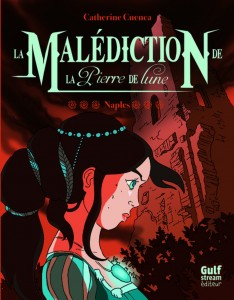malediction-pierre-de-lune-tome-3-naples-gulf-stream-couverture-review-avis
