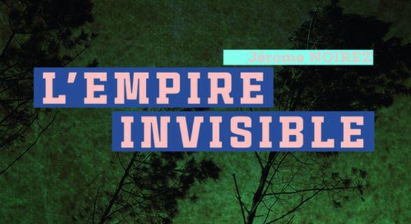 jerome-noirez-lempire-invisible-review-critique-gulf-stream