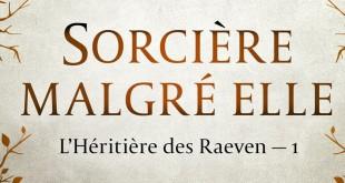l-heritiere-des-raeven-tome-1-sorciere-malgre-elle-review-avis-critique1