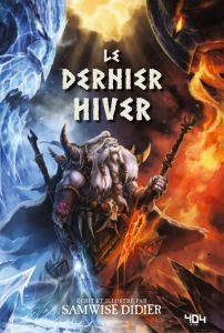 le-dernier-hiver-world-of-warcraft-404-editions-livre-blizzard-sam-didier