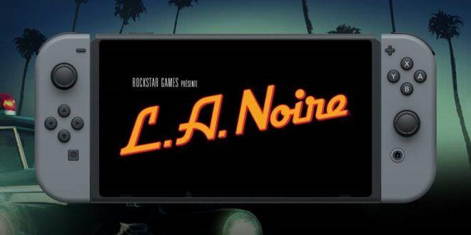 la-noire-nintendo-switch-annonce-roskstar-video-trailer