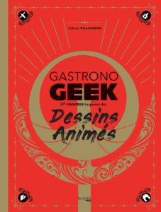 gastrono-geek-review-avis-dessins-animes-image-1-1