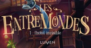 les-entremondes-tome-1-l-hotel-invisible-lumen-sean-easley