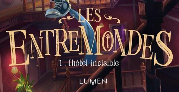 Roman – Les Entremondes tome 1  : L'Hôtel Invisible – Notre avis