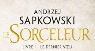 le-sorceleur-tome-1-le-dernier-voeu--bragelonne-roman-polonais-Andrzej-Sapkowski-1