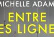 Roman – Entre les lignes de Michelle Adams – Notre avis