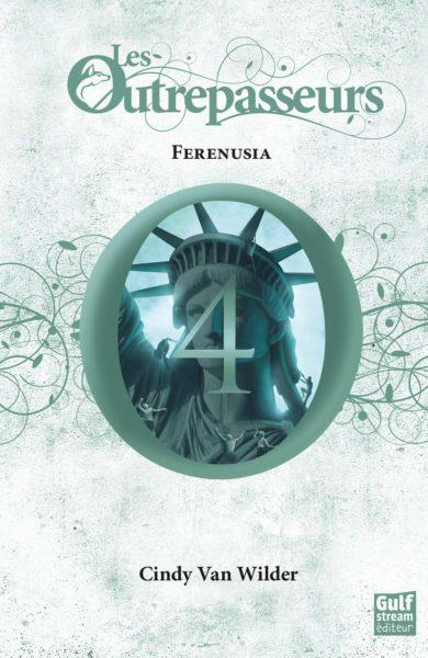 les-outrpasseurs-tome-4-ferenusia-cindy-van-wilder-gulf-stream-editions-livre-roman-avis-critique