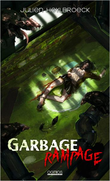 garbage-rampage-julien-heylbroeck-ogmios-editions-livre-gore-horreur-fantastique-review-avis