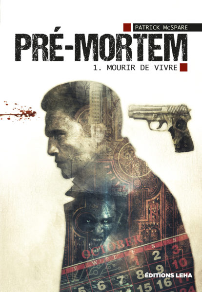 pre-mortem-mourir-vivre-patrick-mcspare-leha-editions-livre-roman-anticipation-fantastique-&