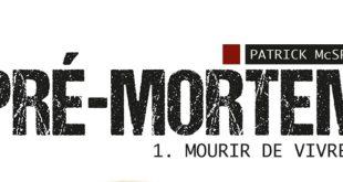 pre-mortem-mourir-vivre-patrick-mcspare-leha-editions-livre-roman-anticipation-fantastique-2