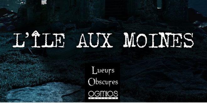 lile-aux-moines-pascal-malosse-lueurs-obscures-ogmios-editions-fantastique-horreur-novella-roman-court-nouvelle-longue-2