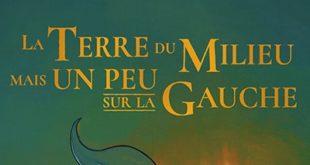 La-Terre-du-Milieu-mais-un-peu-sur-la-Gauche-Editions-Jungle-Antoine-Piers-Arnaud-Lahue