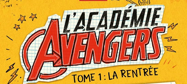 Roman graphique – L'Académie Avengers -Tome 1 & 2 – Notre avis